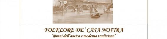 """FOLKLORE DE' CASA NOSTRA """"Brani dell'antica e moderna tradizione"""""""