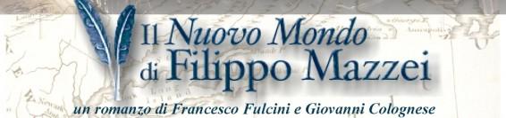 """""""Il nuovo mondo di Filippo Mazzei""""  di Francesco FULCINI e Giovanni COLOGNESE"""
