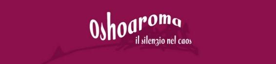 Oshoaroma – Apriti alla Meditazione -