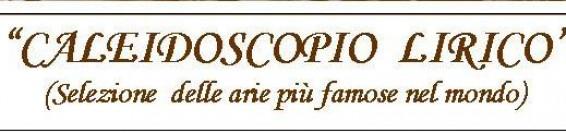 """""""Caleidoscopio Lirico"""" Selezione delle arie più famose del mondo"""
