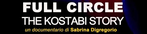 """FUL CIRCLE – THE KOSTABI STORY"" di Sabrina Digregorio"