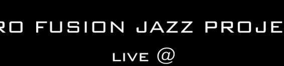 Pro Fusion Jazz Project Live