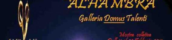 Mostra Collettiva ALHAMBRA prorogata fino al 2 marzo