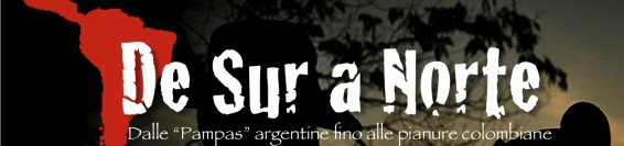 "Rassegna itinerante DE SUR A NORTE  "" Dalle Pampas Argentine alle Pianure colombiane ""."